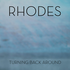 RHODES - Turning Back Around