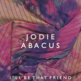 Jodie Abacus - I'll Be That Friend