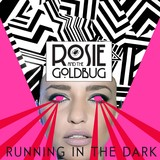 Rosie and The Goldbug - Running In The Dark