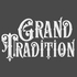 Grand Tradition - Your Wish, His Command