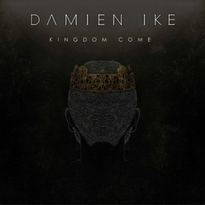 Damien Ike - Kingdom Come