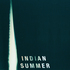 Indian Summer - All That I Know