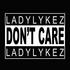 Lady Lykez - Don't Care