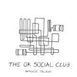 The OK Social Club - Walkie Talkie