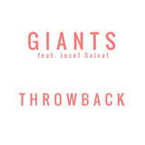 GIANTS - Throwback feat. Josef Salvat