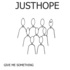 Justhope - Give Me Something