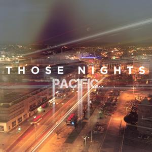 Pacific - Those Nights