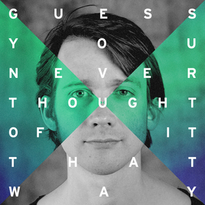Theo Berndt - Guess You Never Thought Of It That Way