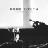 Pure Youth - I'm Not Yours