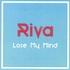 Riva - Lose My Mind
