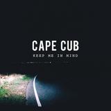 Cape Cub - Keep Me In Mind