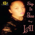 Jai - Sip It Slow