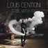 Louis Centioni - To Be With You