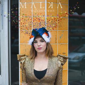 Malka - Wonder Why