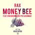 Rax - Money Bee ft Zino Brown, Dee Pee & Bonkaz