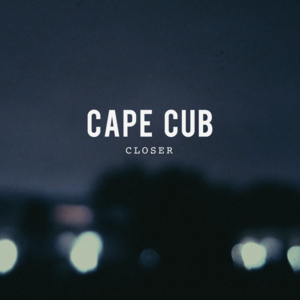 Cape Cub - Closer