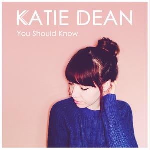 Katie Dean - You Should Know