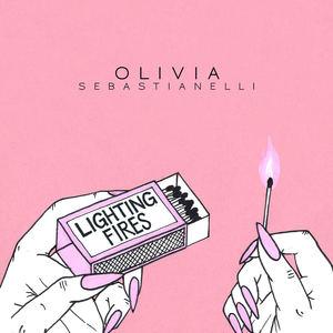 Olivia Sebastianelli - Lighting Fires