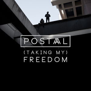 POSTAAL - (Taking My) Freedom