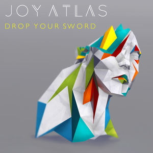 Joy Atlas - Drop Your Sword