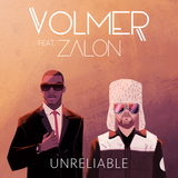 Volmer Ft. Zalon - Unreliable