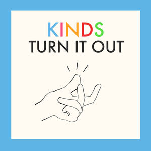 Kinds - Turn It Out