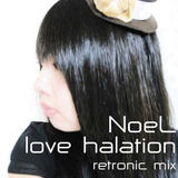 e-komatsuzaki(feat Vocal) - love halation feat NoeL(Original Pop retronic mix)