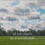 e-komatsuzaki(inst) - walks at the meadow(Original Chill/Pop Instrumental)
