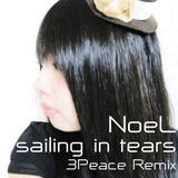 e-komatsuzaki(feat Vocal) - sailing in tears feat NoeL(Original Pop/Rock 3Peace Remix)