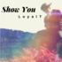 LoyalT_Music - Show You