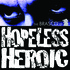 Hopeless Heroic - A Clown Among Mannequins