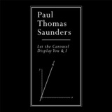 Paul Thomas Saunders - Let the Carousel Display You & I