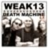 WEAK13 - DEATH MACHINE