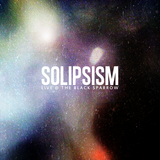 Solipsism - Solipsism - Live @ The Black Sparrow