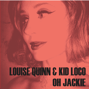 Louise Quinn & Kid Loco