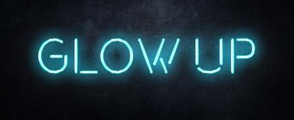 Glow up 2