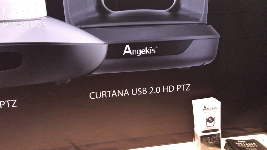 Integrate 2017: Angekis Showcases Curtana Wide Angle USB 2.0 PTZ Camera With 110-Degree View