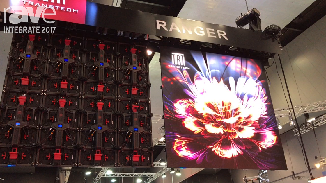 Integrate 2017: Transtech Demos Ranger Line of LED Displays for Rental and Staging