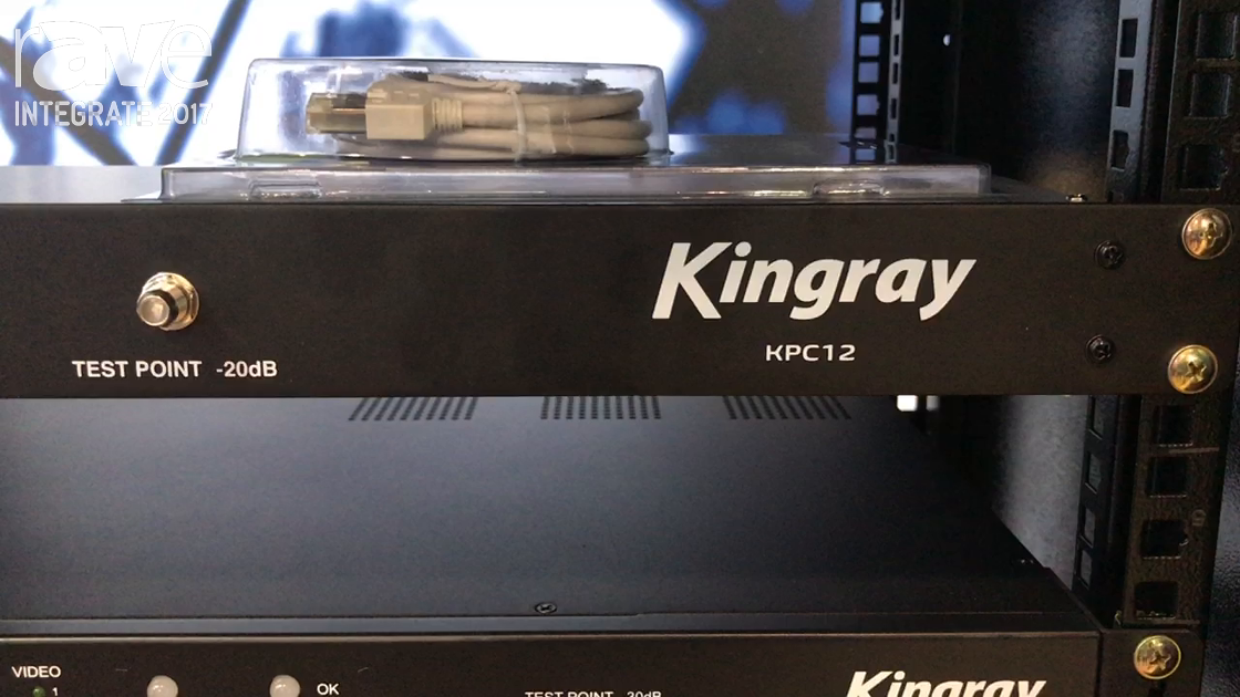 Integrate 2017: Kingray Showcases Digital Modulators and CAT IV Distribution Unit