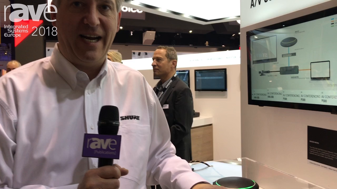 ISE 2018: Shure Talkes About Intellimix P300 Audio Conferencing Processor for AV Conferencing