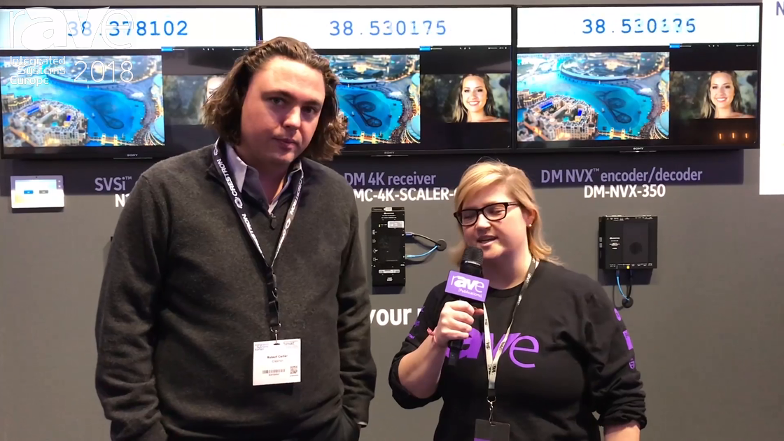 ISE 2018: Crestron's Rob Carter and Sara Abrons Talk About 1Gig vs 10Gig Networks and How NVX Works