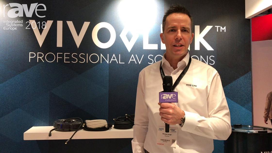 ISE 2018: VIVOLINK Showcases New 4K60 100 Meter Fiber Cable