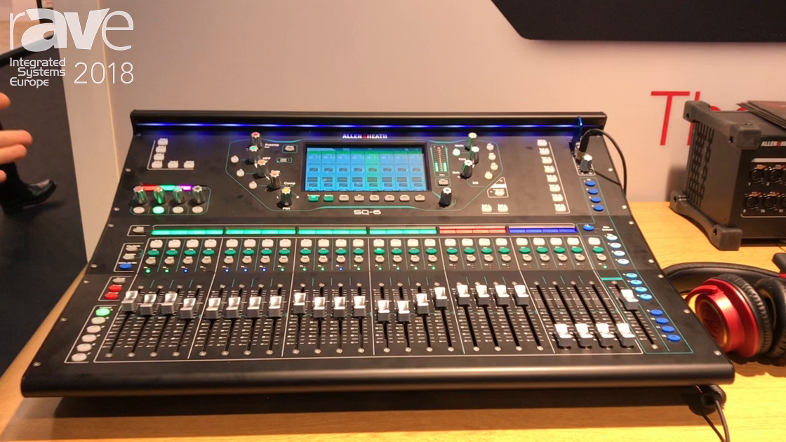 ISE 2018: Allen & Heath Showcases SQ Range of Digital Mixers
