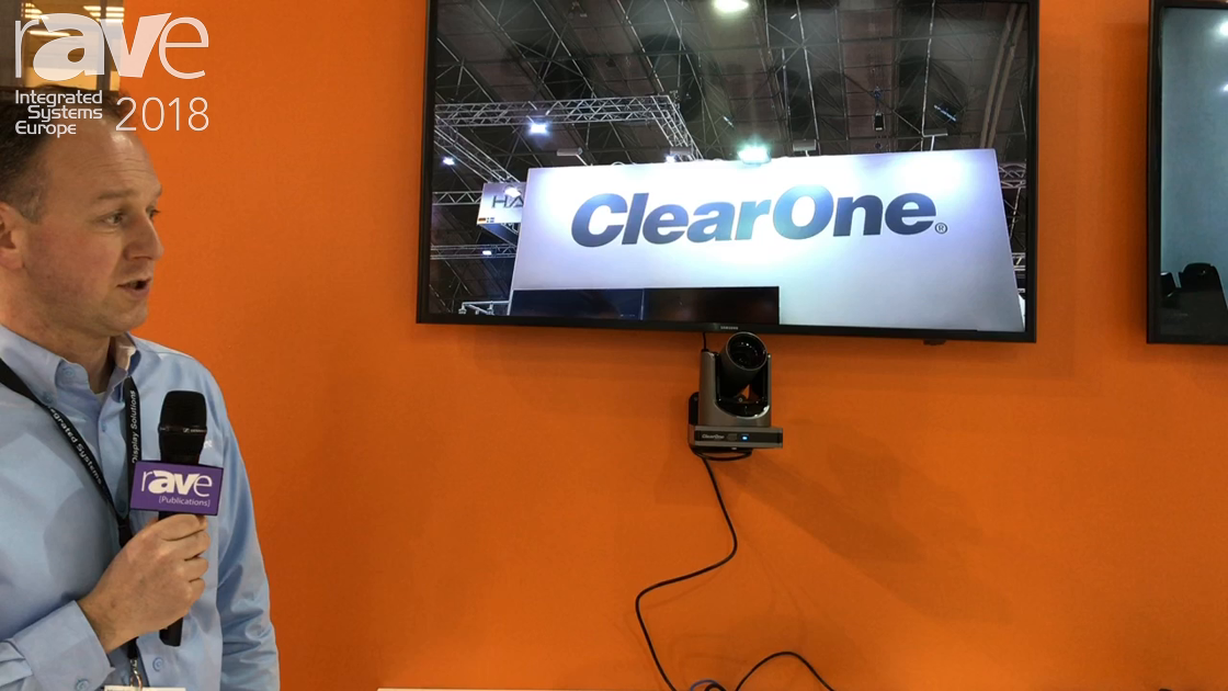 ISE 2018: ClearOne Show Range of Media Collaboration Systems