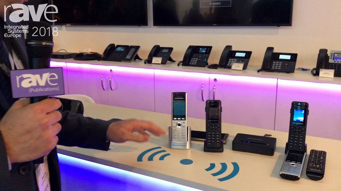 ISE 2018: Grandstream Networks Showcases Wi-Fi Phone for Residential Applications