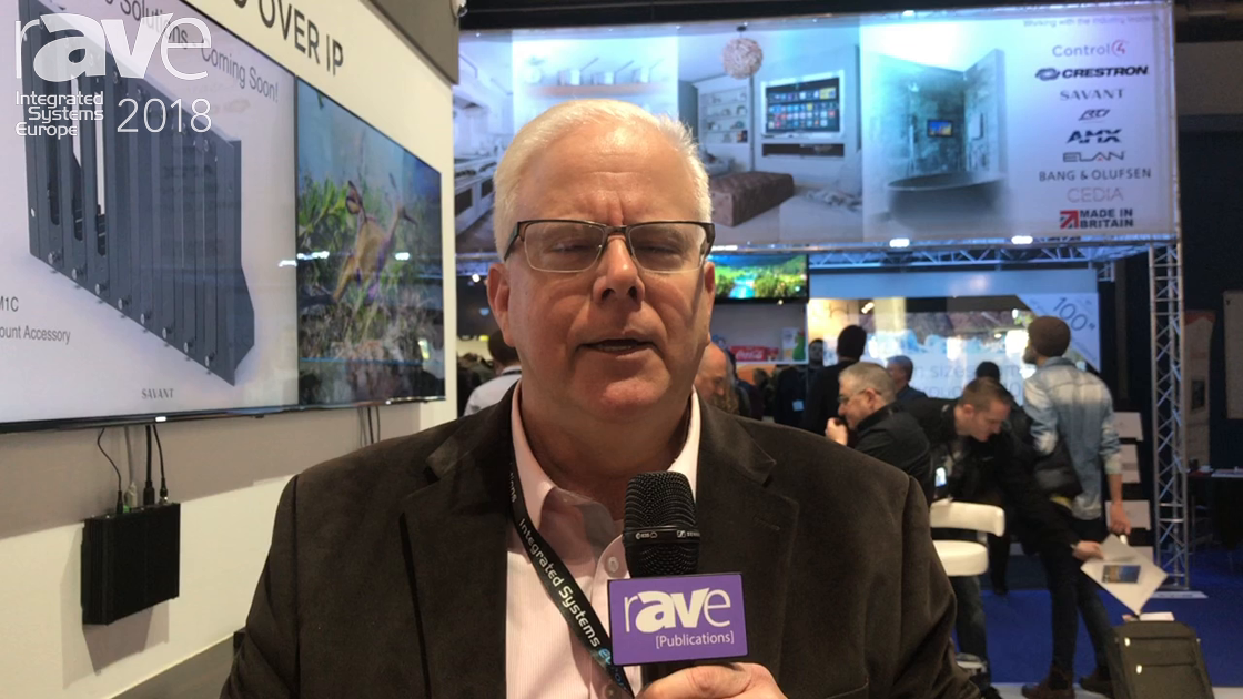 ISE 2018: Savant Talks About Its Solutions for Video Over IP