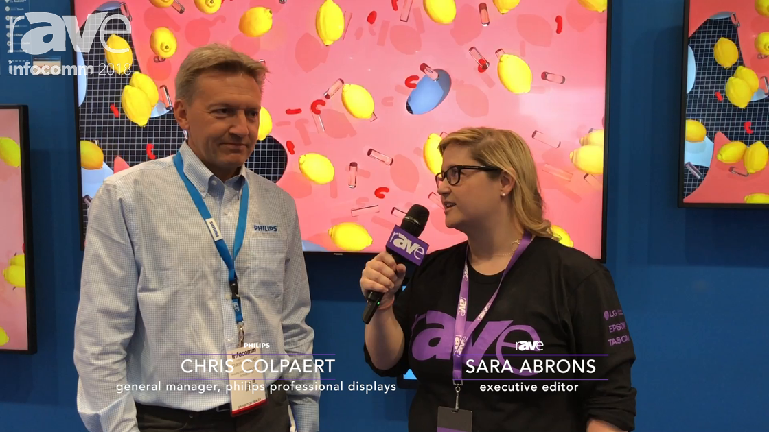 InfoComm 2018: Sara Abrons Interviews Chris Colpaert, GM Philips Professional Displays
