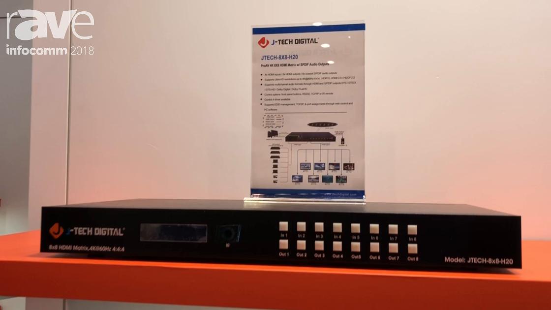 InfoComm 2018: J-Tech Digital Features the JTECH-8×8-H20 8×8 HDMI Matrix Switcher