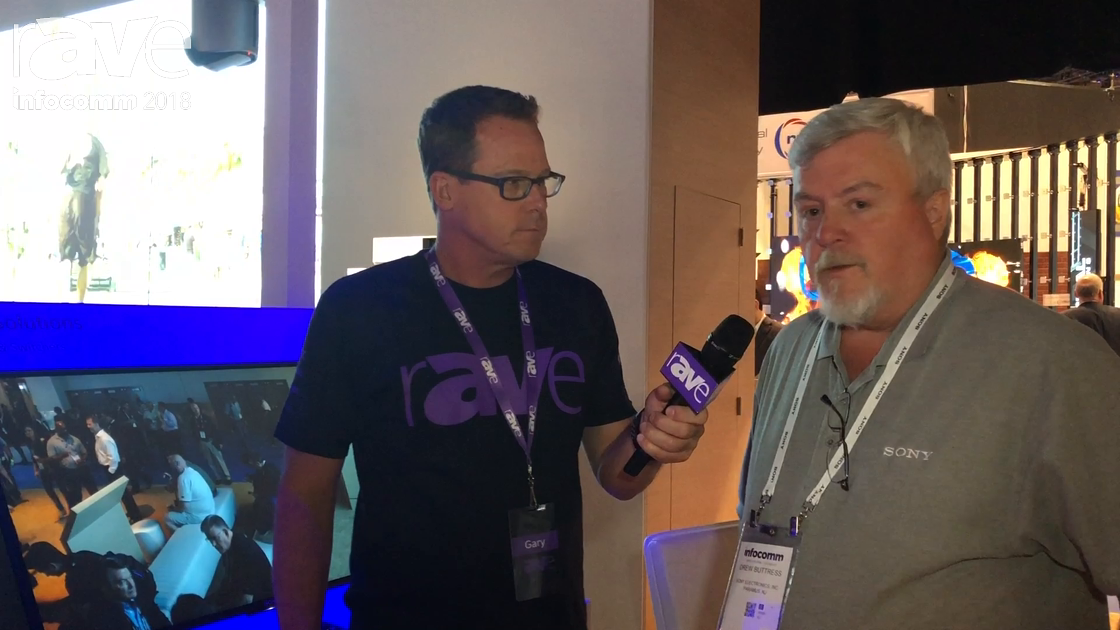 InfoComm 2018: Gary Kayye Interviews Drew Buttress, Product Manager at Sony Electronics