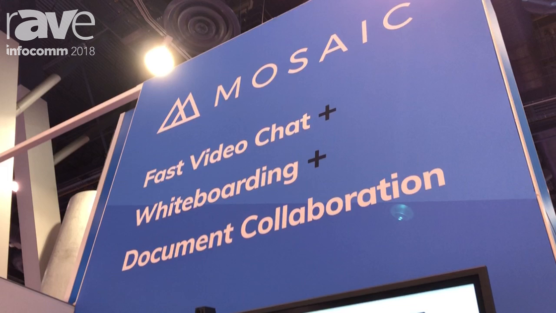 InfoComm 2018: DisplayNote Technologies Discusses Mosaic Collaboration Software